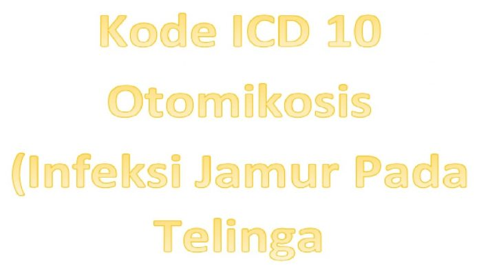 kode icd 10 otomikosis