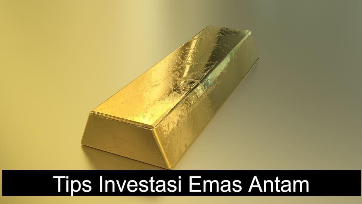 Tips Cara Investasi Emas Antam