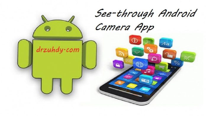 See-through Android Camera App
