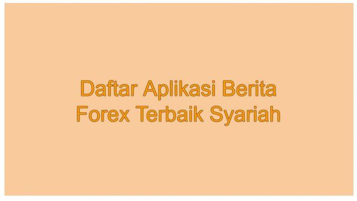 Daftar Aplikasi Berita Forex Terbaik Syariah